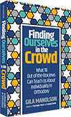Finding Ourselves in the Crowd by Gila Manolson